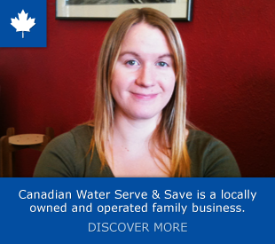 Canadian Water Serve & Save is a locally owned and operated family business – Discover more